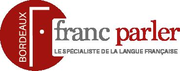 le franc parler à bordeaux - cours de français intensifs